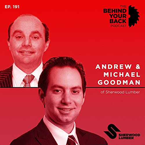 Andrew and Michael Goodman on the Behind your back podcast Sherwood Lumber