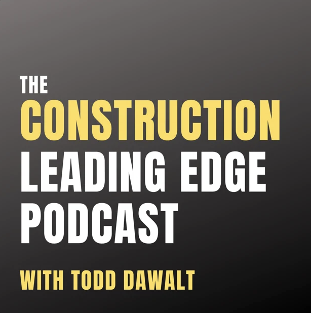 The Construction Leading Edge Podcast with Kyle Little